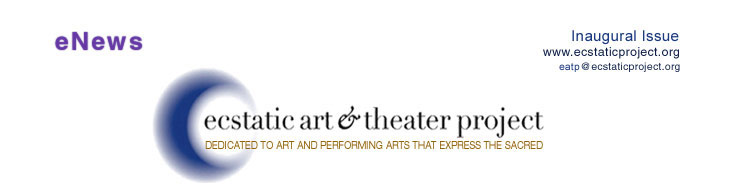 Ecstatic Art and Theater Project Newsletter Banner - Sample Inaugural Issue